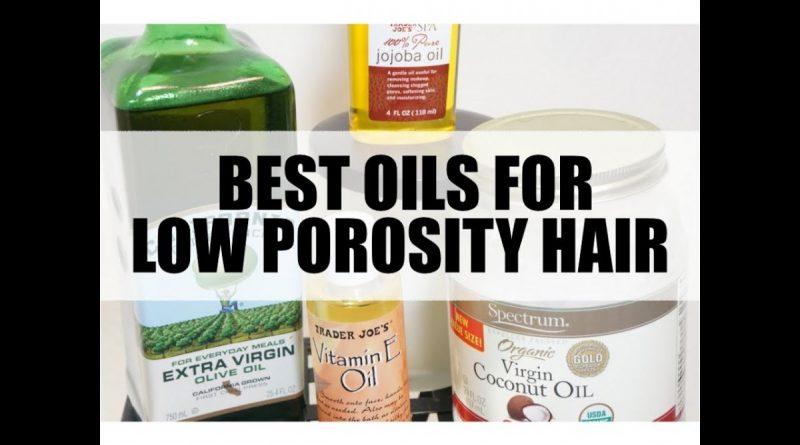 10 Best Oils For Low Porosity Hair